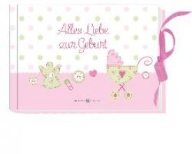 Alles Liebe zur Geburt - für Mädchen