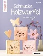 Rögele, Alice Rögele, A: Schmucke Holzwürfel (kreativ.kompakt.)