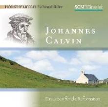 Mörken, Christian Johannes Calvin - Ein Leben für die Reformation