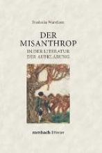 Wursthorn, Friederike Der Misanthrop in der Literatur der Aufklärung
