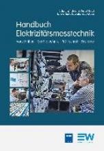 Kahmann, Martin,   Zayer, Peter,   Arzberger, Michael Handbuch Elektrizitätsmesstechnik