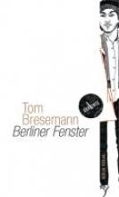 Bresemann, Tom Berliner Fenster