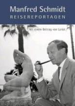 Schmidt, Manfred Manfred Schmidt Reisereportagen
