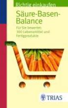Worlitschek, Michael,   Mayr, Peter Worlitschek, M: Richtig einkaufen Säure-Basen-Balance