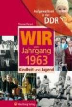 Bienert, Thomas Aufgewachsen in der DDR - Wir vom Jahrgang 1963 - Kindheit und Jugend
