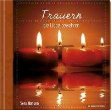 Geschenkbuch - Trauern - die Liebe bewahren