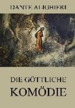Alighieri, Dante Die gttliche Komdie