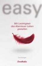 Gütlinger, Eva Easy - Mit Leichtigkeit das Abenteuer Leben gestalten