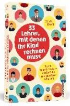 Knoll, Ulrich 33 Lehrer, mit denen ihr Kind rechnen muss