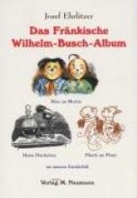 Ehrlitzer, Josef Das fränkische Wilhelm-Busch-Album