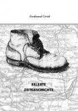 Cirtek, Ferdinand Erlebte Zeitgeschichte