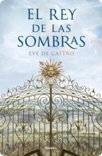 de, Castro El Rey de las Sombras = The King of the Shadows