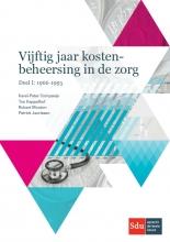 Patrick Jeurissen Karel-Peter Companje  Ton Kappelhof  Robert Mouton, Vijftig jaar kostenbeheersing in de zorg. Deel I: 1966-1995