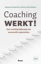 Margreet  Steenbrink, Miriam  Oude Wolbers Coaching werkt! - Hoe coaching bijdraagt aan succesvolle organisaties