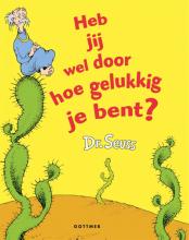 Dr. Seuss , Heb jij wel door hoe gelukkig je bent?