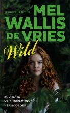 Mel Wallis de Vries , Wild
