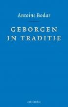 Antoine  Bodar Geborgen in traditie