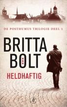 Britta  Bolt Heldhaftig - De Posthumus trilogie 1