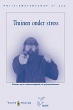 A. Nieuwenhuys Politie  G.P.T. Willemsen  R.R.D. Oudejans, Trainen onder stress