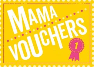 , Vouchers - Mama vouchers