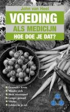 John van Heel , Voeding als medicijn