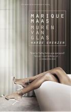 Marique  Maas Muren van glas: Harde grenzen