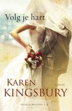 Karen Kingsbury , Volg je hart