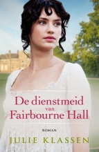Julie Klassen , De dienstmeid van Fairbourne hall