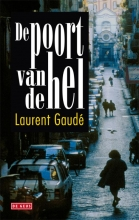 Laurent  Gaudé De poort van de hel