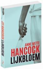 Anne Mette  Hancock , Lijkbloem