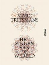 Marc  Tritsmans Het zingen van de wereld