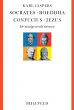 Karl Jaspers , Socrates, Boeddha, Confucius, Jezus