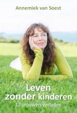 Annemiek Van Soest Leven zonder kinderen