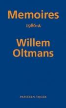Willem  Oltmans Memoires Willem Oltmans Memoires 1986-A
