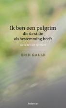 Erik Galle , Ik ben een pelgrim die de stilte als bestemming heeft