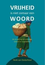 Henk van Oosterhout , Vrijheid is niet zomaar een woord
