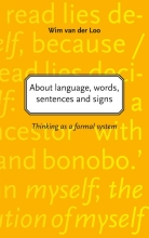 Wim van der Loo About language, words, sentences and signs