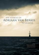 Lodewijk Wagenaar Martijn van den Bel  Lodewijk Hulsman, The voyages of Adriaan van Berkel to Guiana