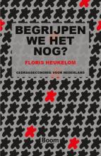 Floris Heukelom , Begrijpen we het nog?