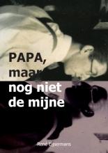 René Eijsermans , Papa, maar nog niet de mijne