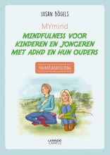 Susan  Bögels MYmind mindfulness voor kinderen en jongeren met ADHD en hun ouders - Trainershandleiding