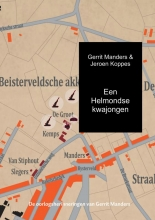 Gerrit Manders &  Jeroen Koppes Een Helmondse kwajongen