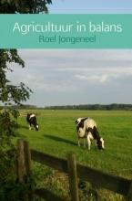 Roel  Jongeneel Agricultuur in balans