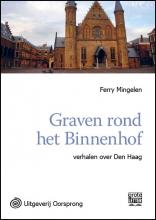 Ferry  Mingelen Graven rond het Binnenhof - Grote letter uitgave