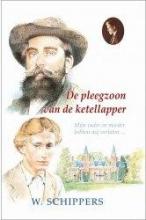 Willem  Schippers 30. De pleegzoon van de ketellapper