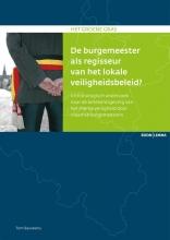 Tom  Bauwens Het groene gras De burgemeester als regisseur van het lokale veiligheidsbeleid?