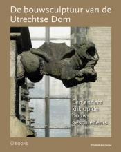 Elizabeth den Hartog , De bouwsculptuur van de Utrechtse Dom