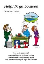 Wim van Uden , Help! Ik ga bouwen