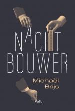 Michaël Brijs , Nachtbouwer