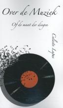 Celeste  Lupus Over de muziek of de maat der dingen